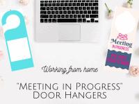 Work from home - 'Meeting in Progress, door hangers....