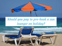 Would you pay to pre-book a sun lounger on holiday?