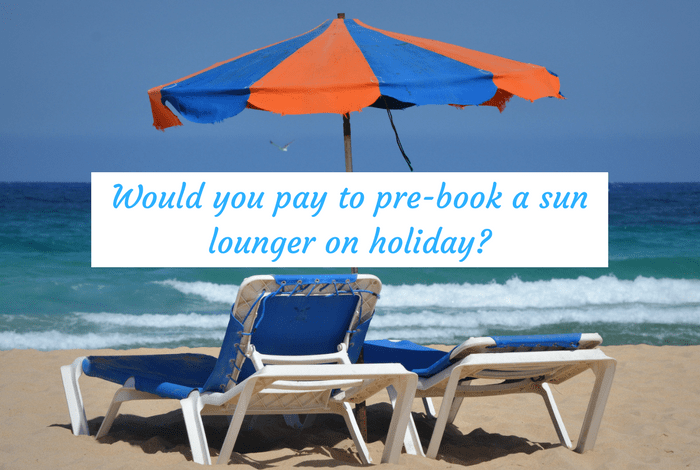 Would you pay to pre-book a sun lounger on holiday_