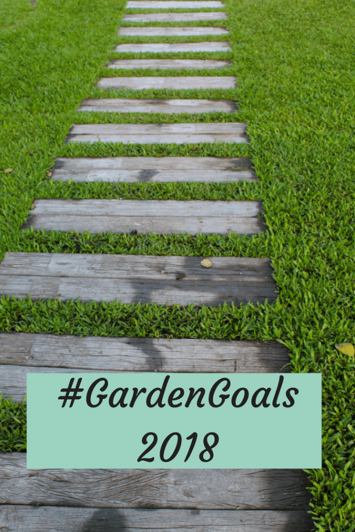 My garden goals for 2018