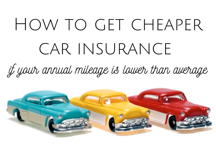 How to get cheaper car insurance if your mileage is low....