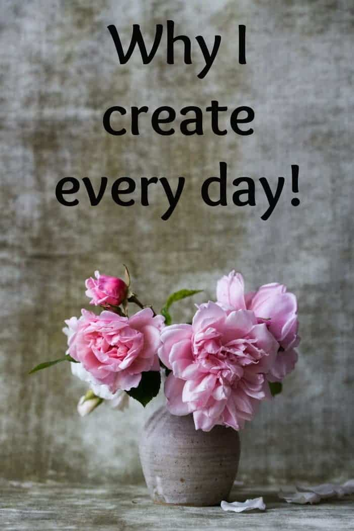 Why I create every day....